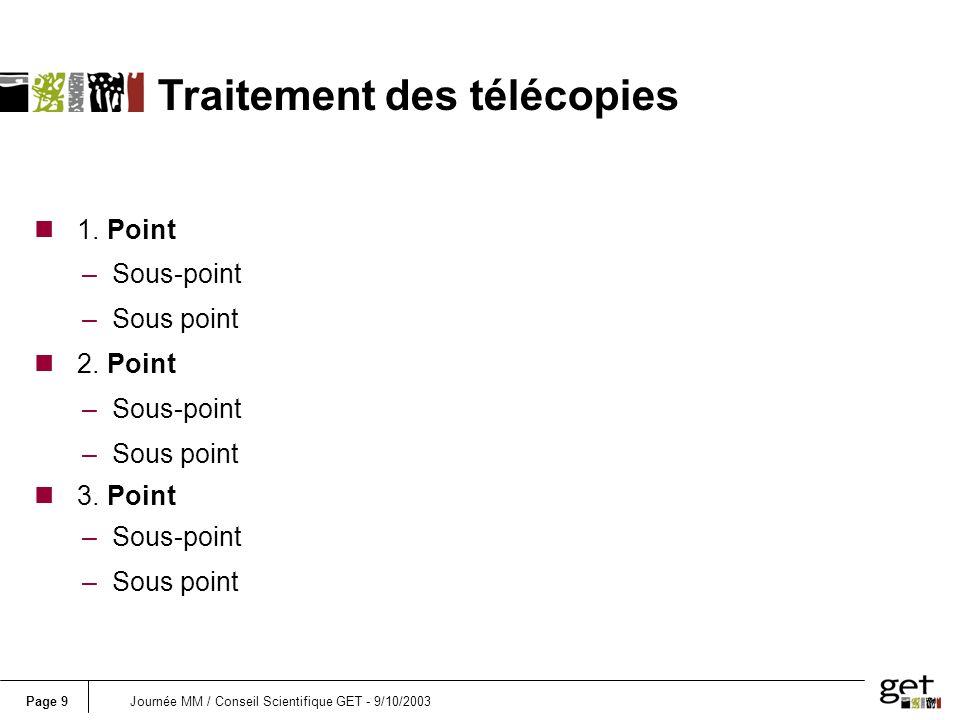 Page 10Journée MM / Conseil Scientifique GET - 9/10/2003 n 1.