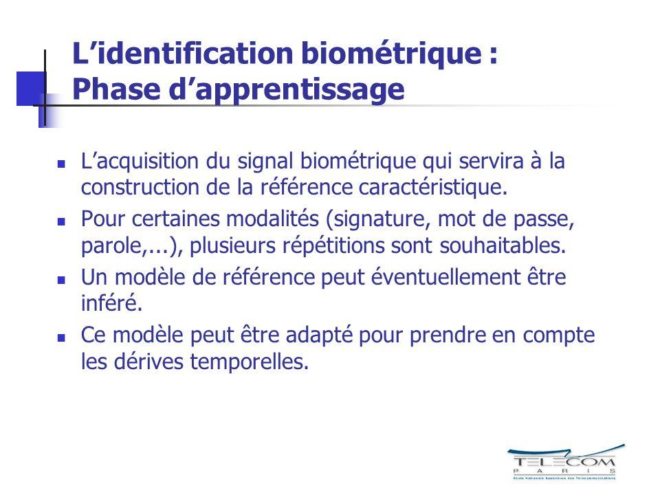 Lacquisition du signal biométrique qui servira à la construction de la référence caractéristique. Pour certaines modalités (signature, mot de passe, p
