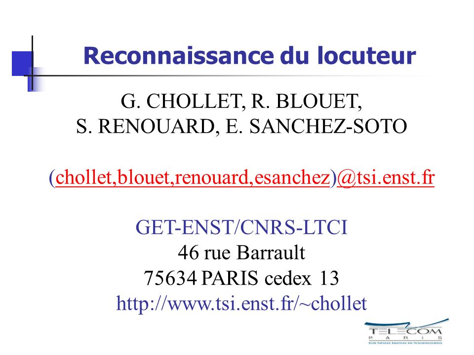 Reconnaissance du locuteur G.CHOLLET, R. BLOUET, S.