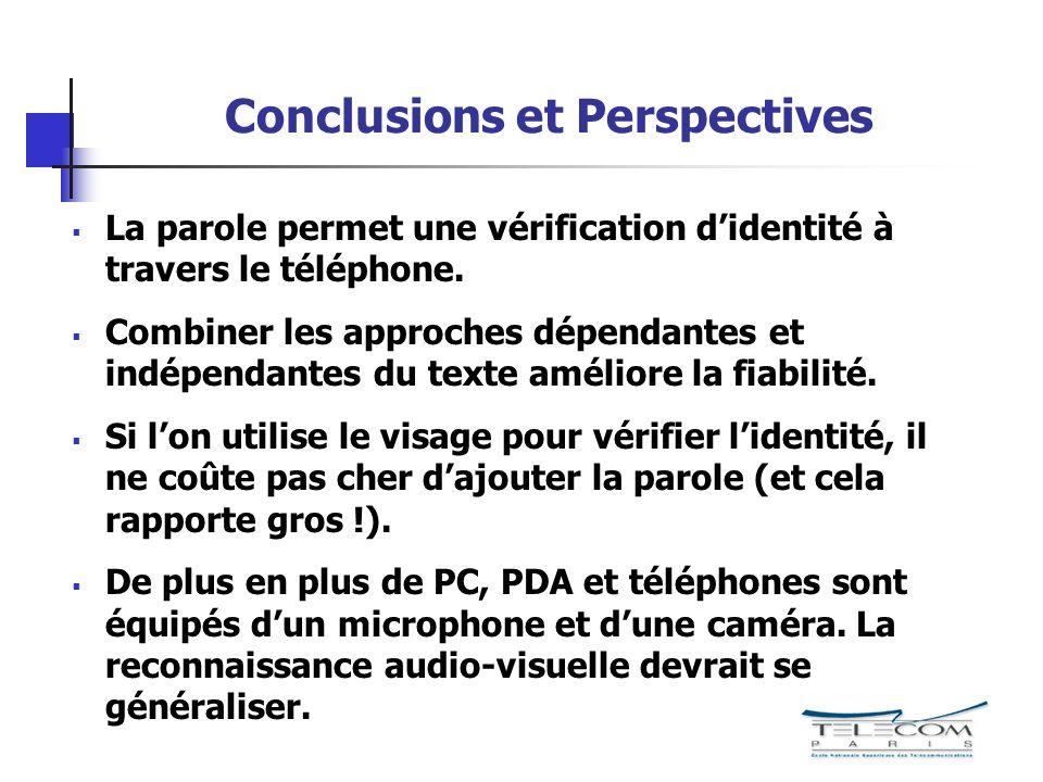 Conclusions et Perspectives La parole permet une vérification didentité à travers le téléphone.