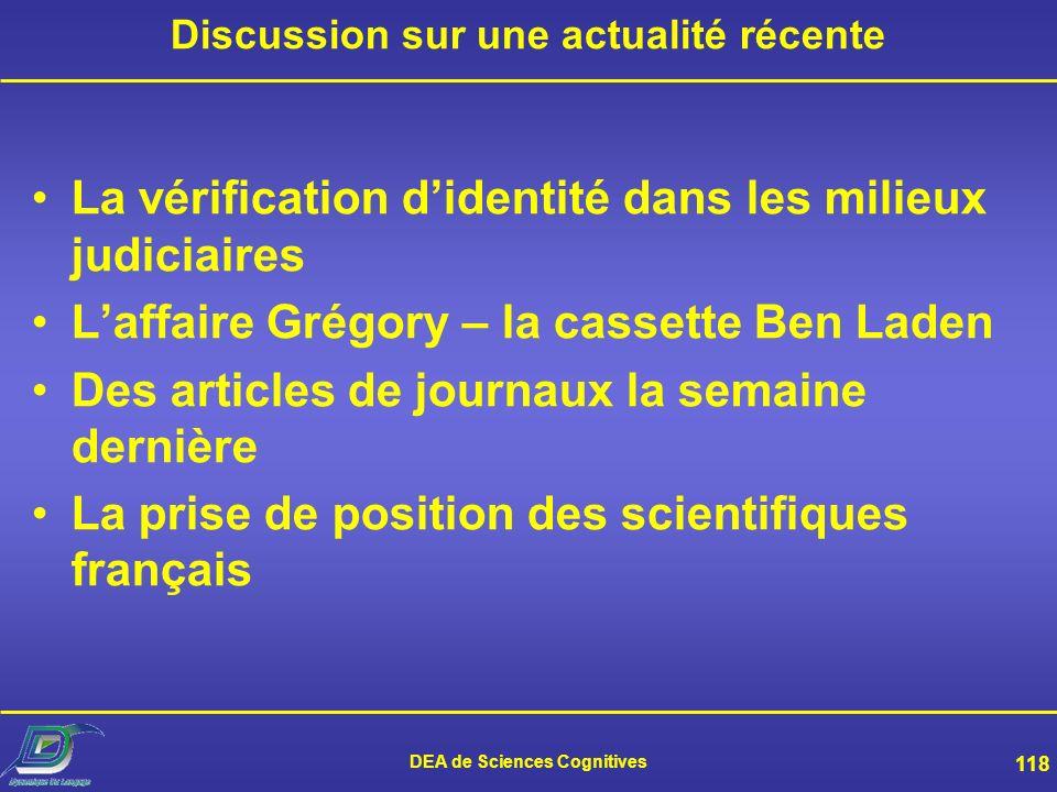 DEA de Sciences Cognitives 117 Perspectives de la RAL Améliorer les systèmes –Nouvelles sources dinformation (prosodie) –Analyse du signal plus adapté