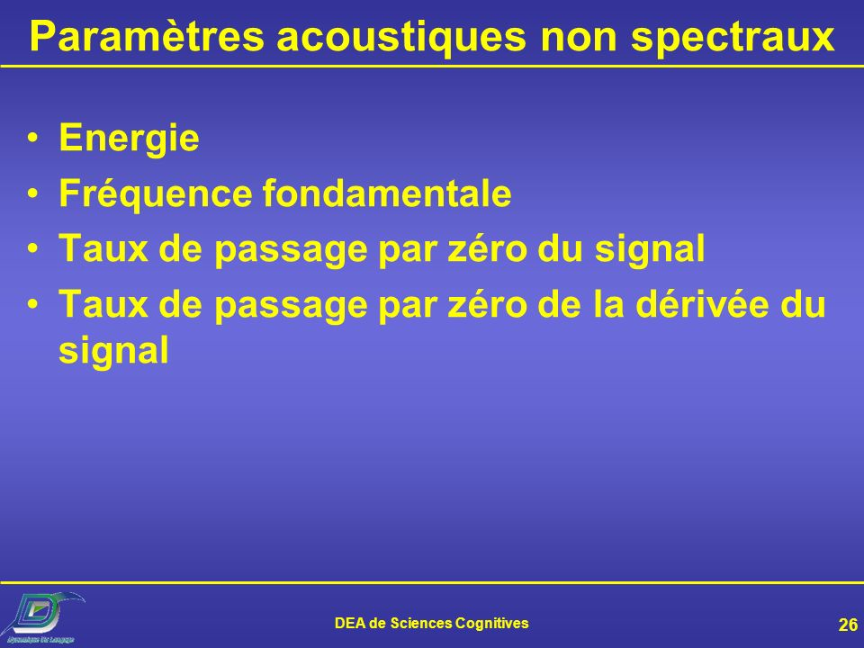 DEA de Sciences Cognitives 25 Principe dune analyse acoustique
