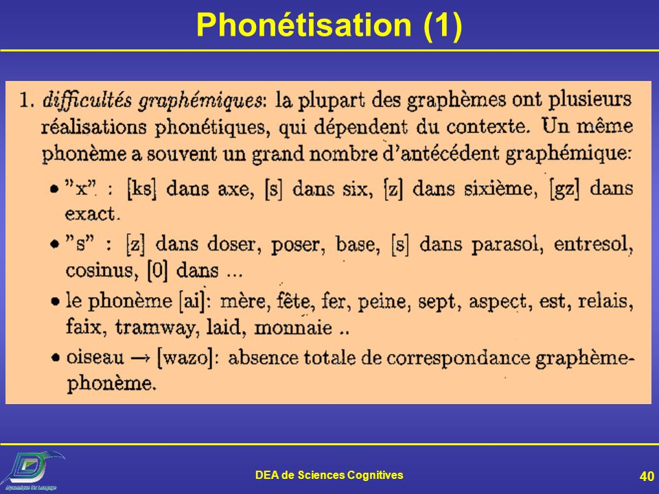 DEA de Sciences Cognitives 40 Phonétisation (1)