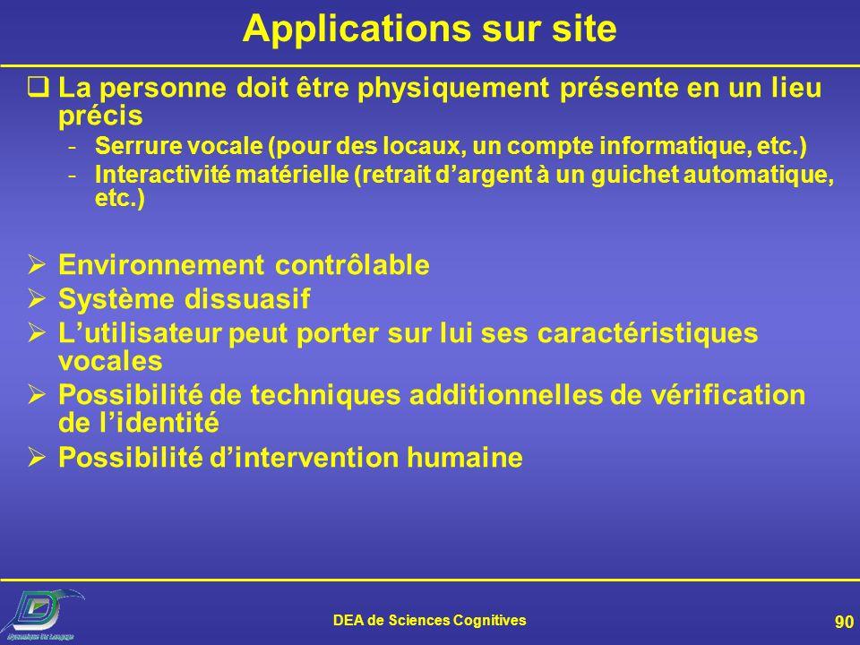 DEA de Sciences Cognitives 89 Les enjeux applicatifs de la RAL Surtout vérification 3 grandes familles : –Applications sur site –Applications télécoms