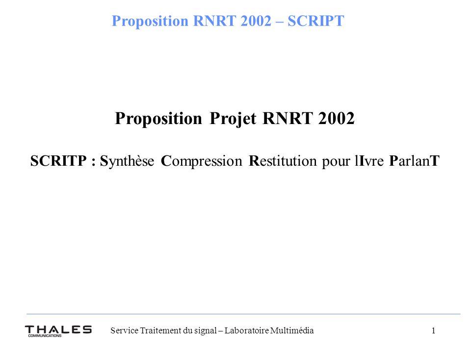Service Traitement du signal – Laboratoire Multimédia 1 Proposition RNRT 2002 – SCRIPT Proposition Projet RNRT 2002 SCRITP : Synthèse Compression Restitution pour lIvre ParlanT