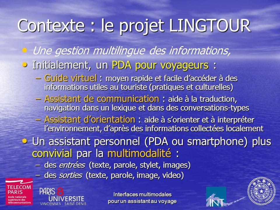 Interfaces multimodales pour un assistant au voyage Alain Goyé, Eric Lecolinet, Shiuan-Sung Lin, Gérard Chollet GET-ENST 46, rue Barrault 75634 Paris