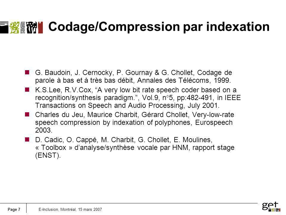Page 7E-Inclusion, Montréal, 15 mars 2007 nG. Baudoin, J. Cernocky, P. Gournay & G. Chollet, Codage de parole à bas et à très bas débit, Annales des T