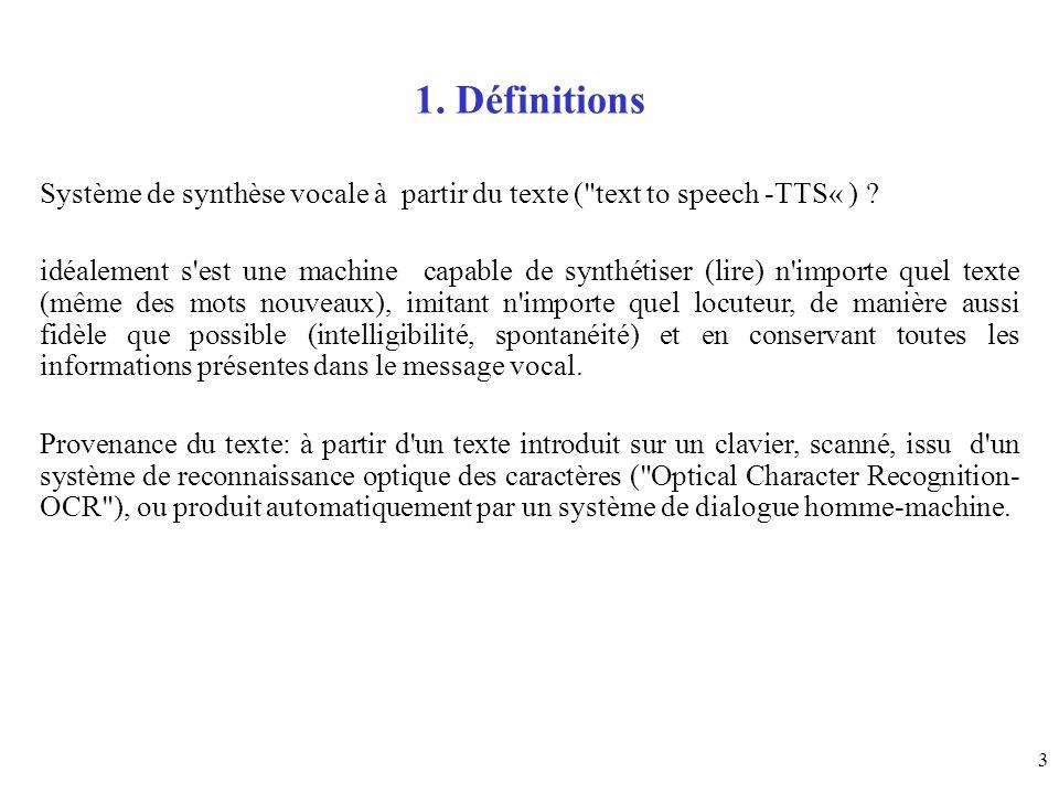3 1. Définitions Système de synthèse vocale à partir du texte (