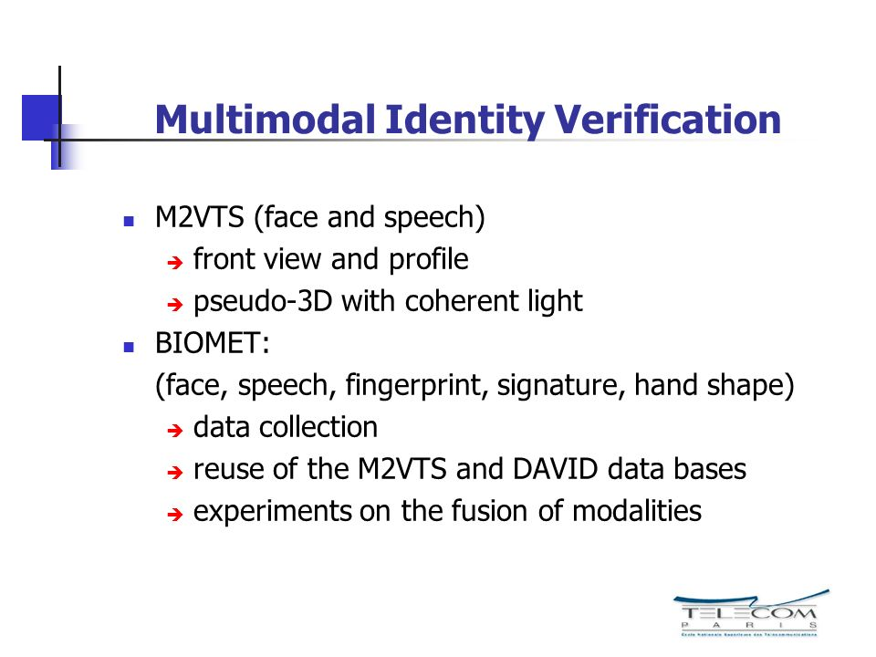 Multimodal Identity Verification M2VTS (face and speech) front view and profile pseudo-3D with coherent light BIOMET: (face, speech, fingerprint, sign