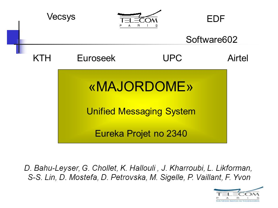 «MAJORDOME» Unified Messaging System Eureka Projet no 2340 EDF Vecsys D.