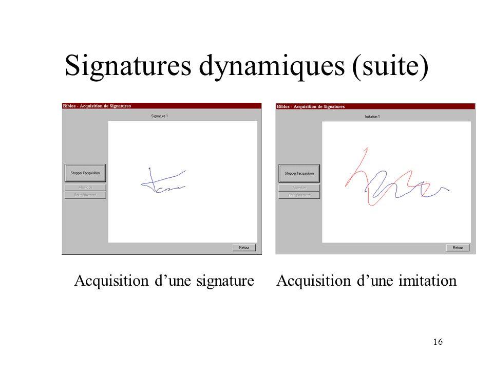 16 Signatures dynamiques (suite) Acquisition dune signatureAcquisition dune imitation