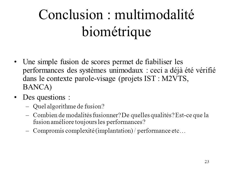 23 Une simple fusion de scores permet de fiabiliser les performances des systèmes unimodaux : ceci a déjà été vérifié dans le contexte parole-visage (
