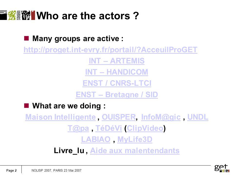Page 2NOLISP 2007, PARIS 23 Mai 2007 Who are the actors .