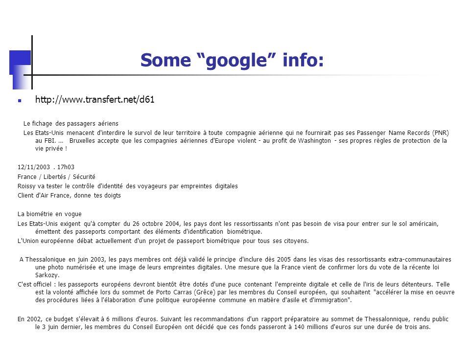 Some google info: http://www.transfert.net/d61 Le fichage des passagers aériens Les Etats-Unis menacent d'interdire le survol de leur territoire à tou