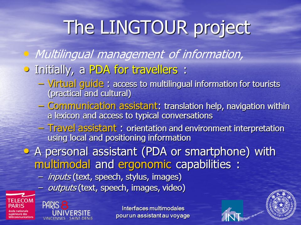 Interfaces multimodales pour un assistant au voyage LINGTOUR: an history Collaboration with TsingHua University : Collaboration with TsingHua Universi