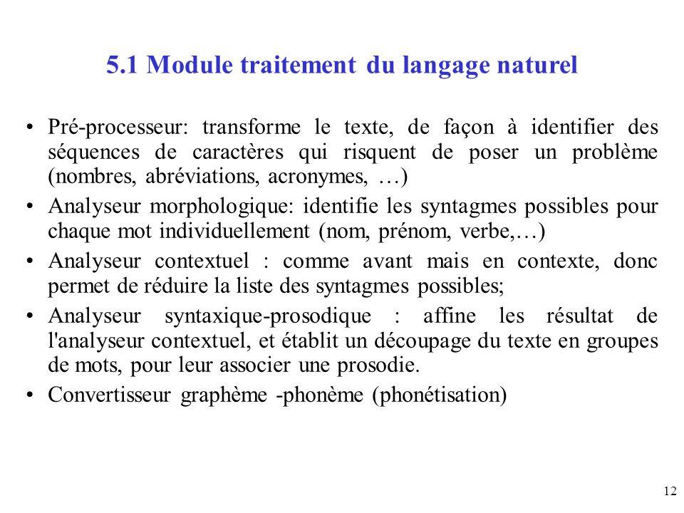 12 5.1 Module traitement du langage naturel Pré-processeur: transforme le texte, de façon à identifier des séquences de caractères qui risquent de pos