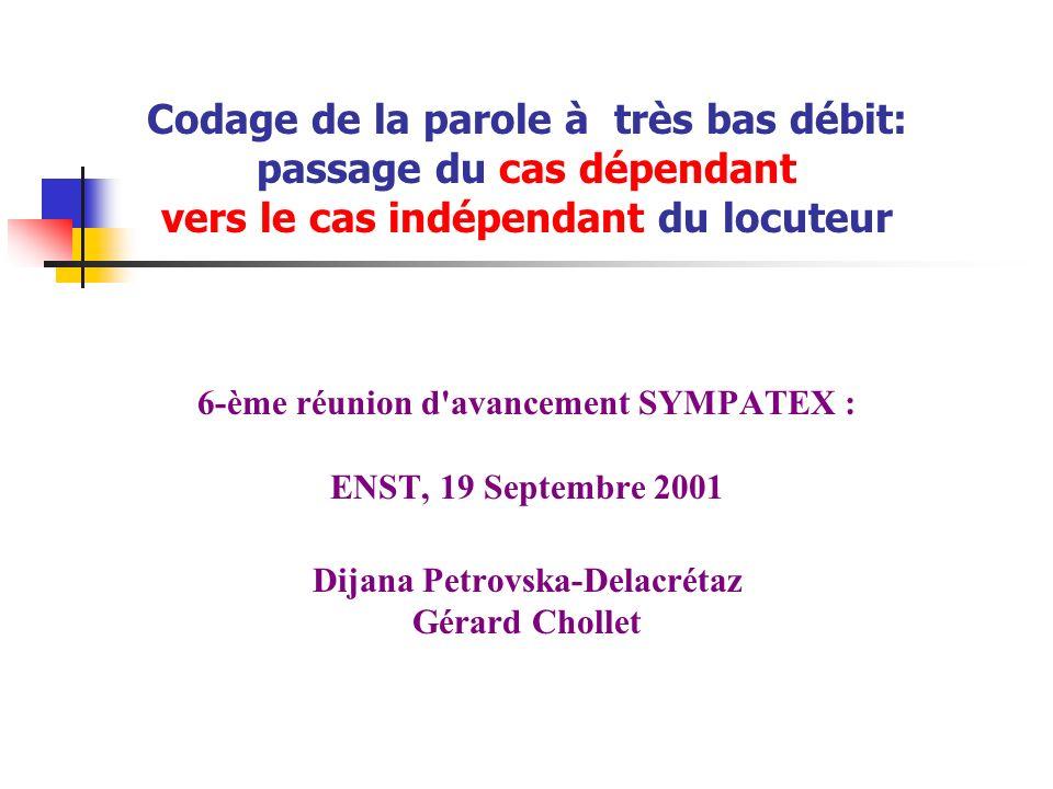 PLAN 1 Introduction (motivations, objectifs, situation actuelle) 2 Codage indépendant du locuteur 3 Base de donées + protocole expérimentaux 4 Résultats 5 Conclusions