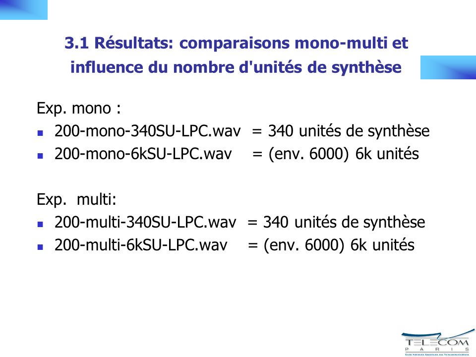 3.1 Résultats: comparaisons mono-multi et influence du nombre d unités de synthèse Exp.