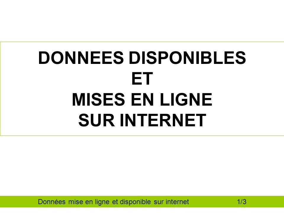 DONNEES DISPONIBLES ET MISES EN LIGNE SUR INTERNET Données mise en ligne et disponible sur internet 1/3