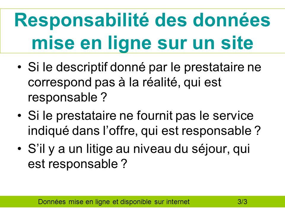 Responsabilité des données mise en ligne sur un site Si le descriptif donné par le prestataire ne correspond pas à la réalité, qui est responsable .