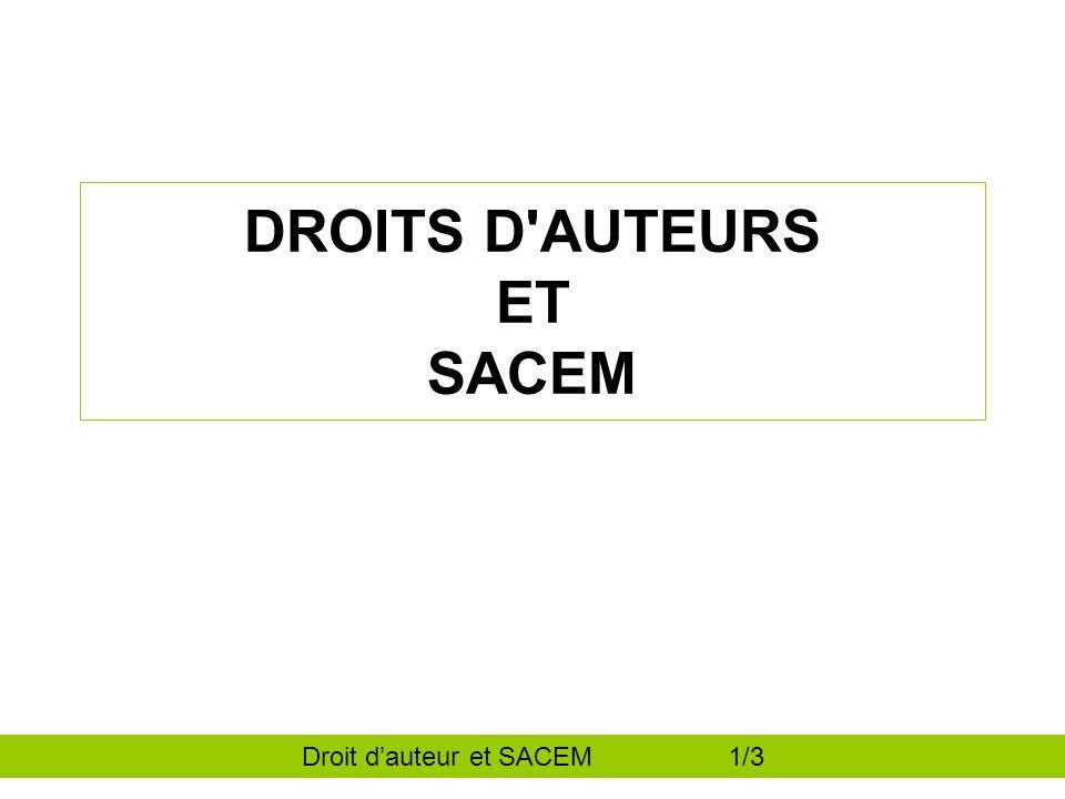 DROITS D AUTEURS ET SACEM Droit dauteur et SACEM 1/3