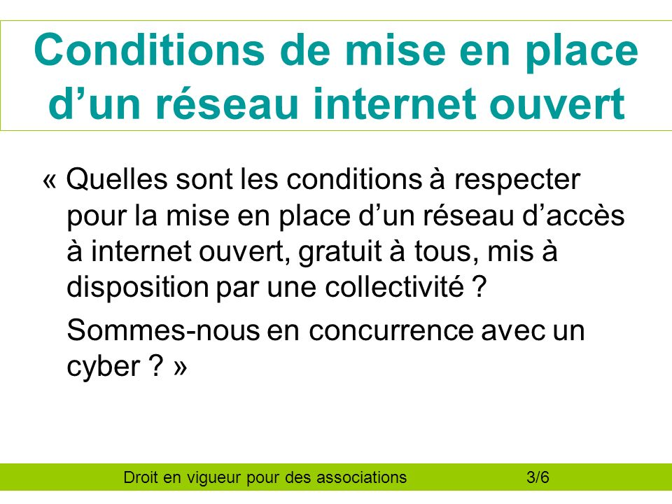 Conditions de mise en place dun réseau internet ouvert « Quelles sont les conditions à respecter pour la mise en place dun réseau daccès à internet ouvert, gratuit à tous, mis à disposition par une collectivité .