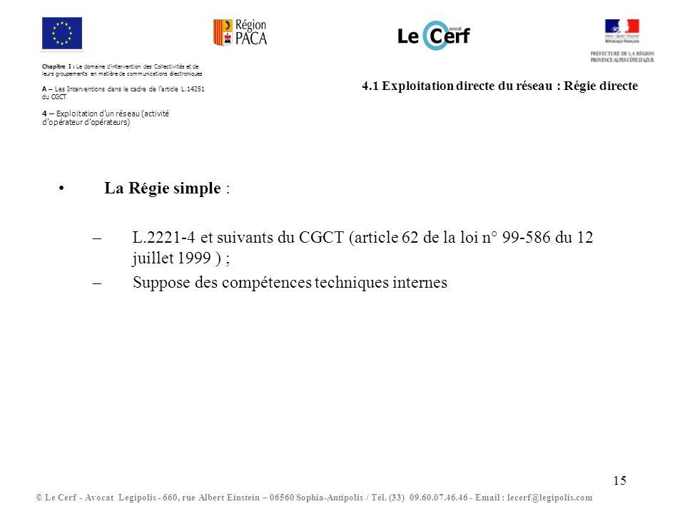 15 4.1 Exploitation directe du réseau : Régie directe © Le Cerf - Avocat Legipolis - 660, rue Albert Einstein – 06560 Sophia-Antipolis / Tél.