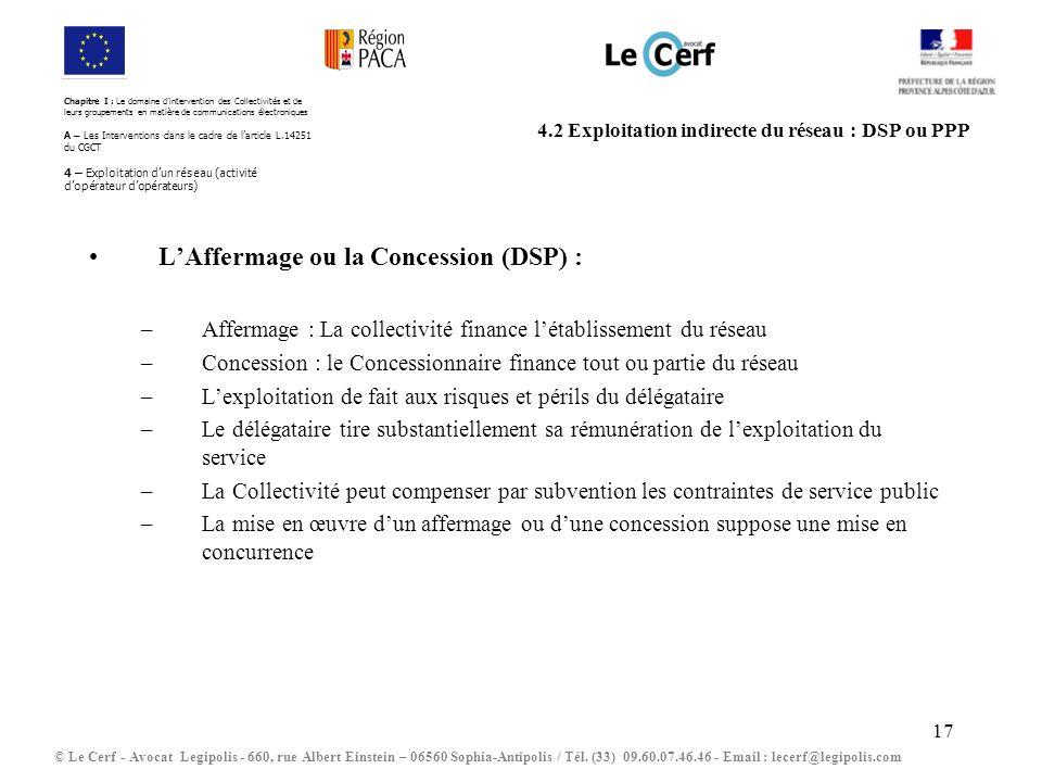 17 4.2 Exploitation indirecte du réseau : DSP ou PPP © Le Cerf - Avocat Legipolis - 660, rue Albert Einstein – 06560 Sophia-Antipolis / Tél.