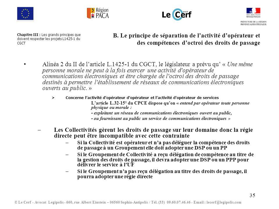 35 B. Le principe de séparation de lactivité dopérateur et des compétences doctroi des droits de passage Alinéa 2 du II de larticle L.1425-1 du CGCT,