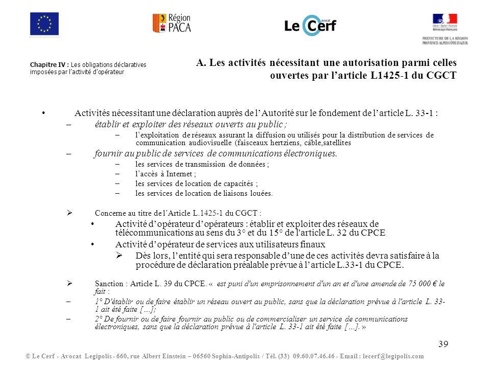 39 A. Les activités nécessitant une autorisation parmi celles ouvertes par larticle L1425-1 du CGCT Activités nécessitant une déclaration auprès de lA