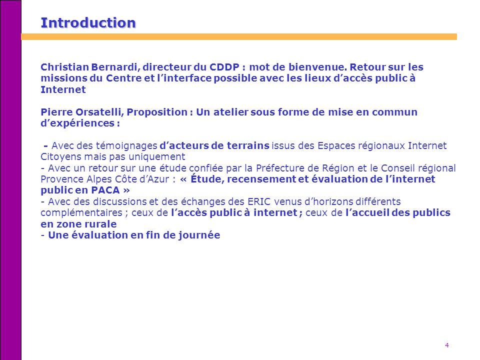 4 Introduction Christian Bernardi, directeur du CDDP : mot de bienvenue.