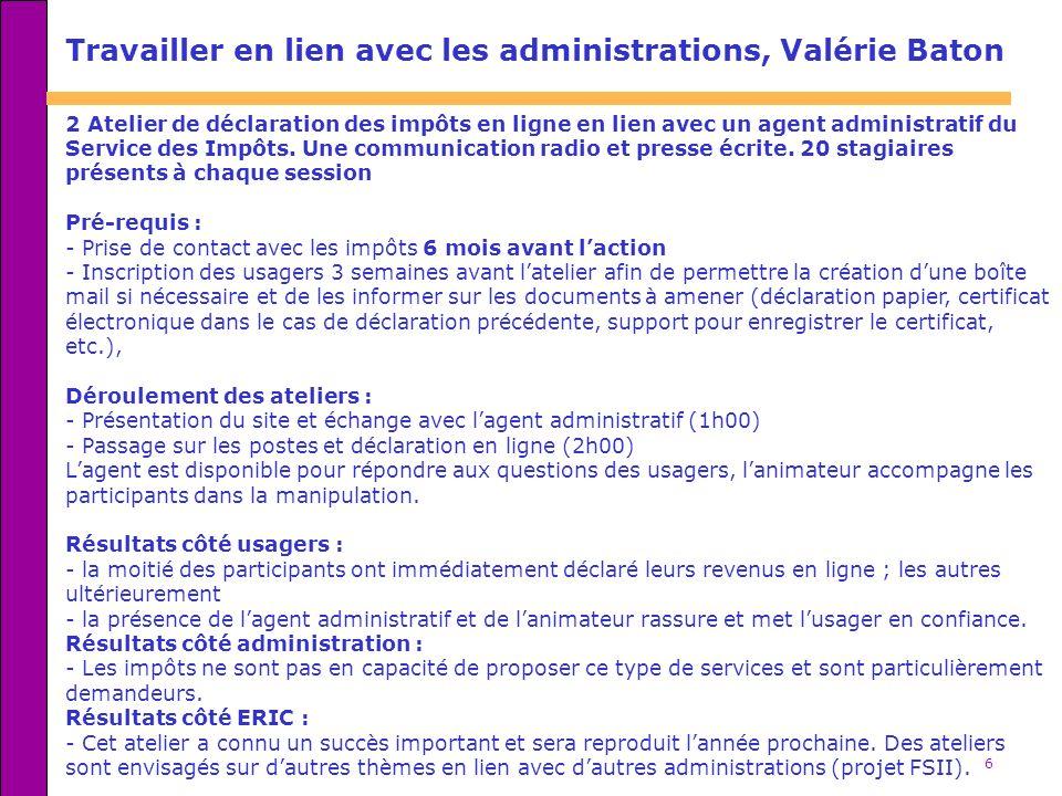 6 Travailler en lien avec les administrations, Valérie Baton 2 Atelier de déclaration des impôts en ligne en lien avec un agent administratif du Service des Impôts.