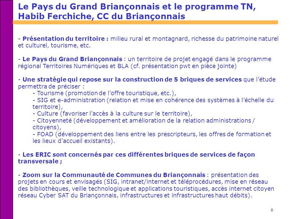 8 Le Pays du Grand Briançonnais et le programme TN, Habib Ferchiche, CC du Briançonnais - Présentation du territoire : milieu rural et montagnard, richesse du patrimoine naturel et culturel, tourisme, etc.