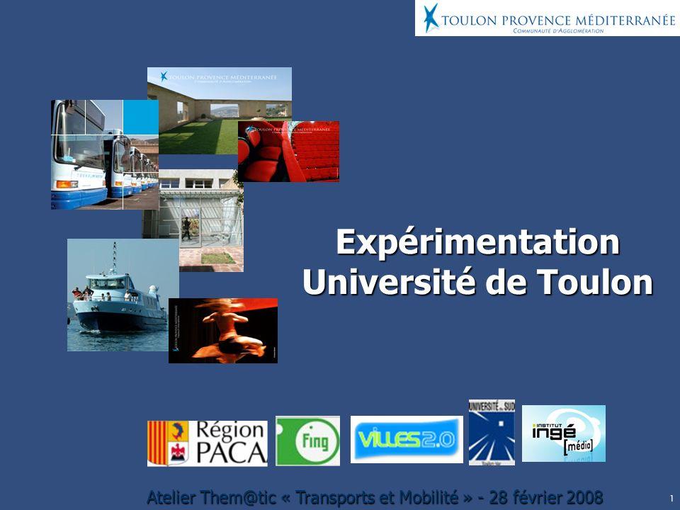 1 Atelier Them@tic « Transports et Mobilité » - 28 février 2008 Expérimentation Université de Toulon