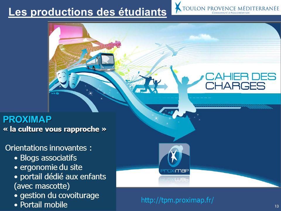 13 Les productions des étudiants PROXIMAP « la culture vous rapproche » Orientations innovantes : Blogs associatifs ergonomie du site portail dédié au