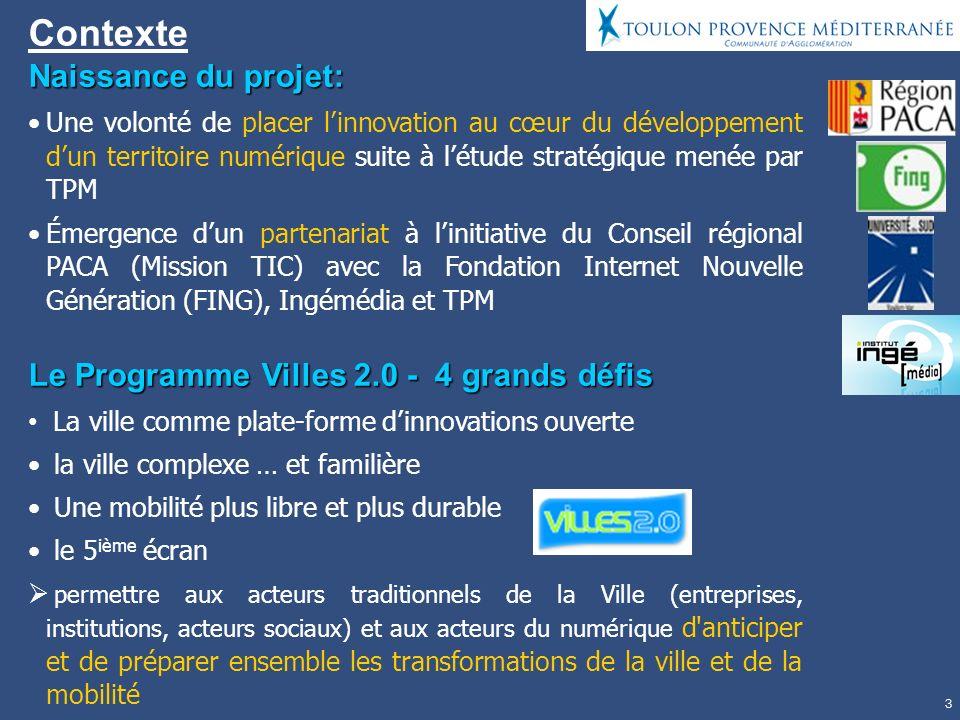 3 Contexte Naissance du projet: Une volonté de placer linnovation au cœur du développement dun territoire numérique suite à létude stratégique menée p