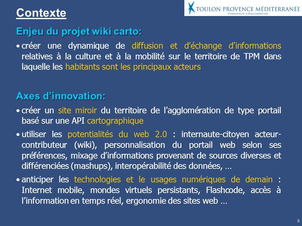 5 Contexte Enjeu du projet wiki carto: créer une dynamique de diffusion et déchange dinformations relatives à la culture et à la mobilité sur le terri