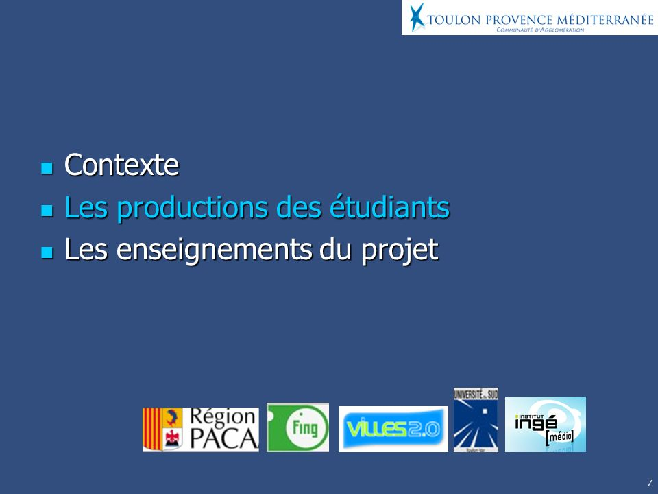 7 Contexte Contexte Les productions des étudiants Les productions des étudiants Les enseignements du projet Les enseignements du projet