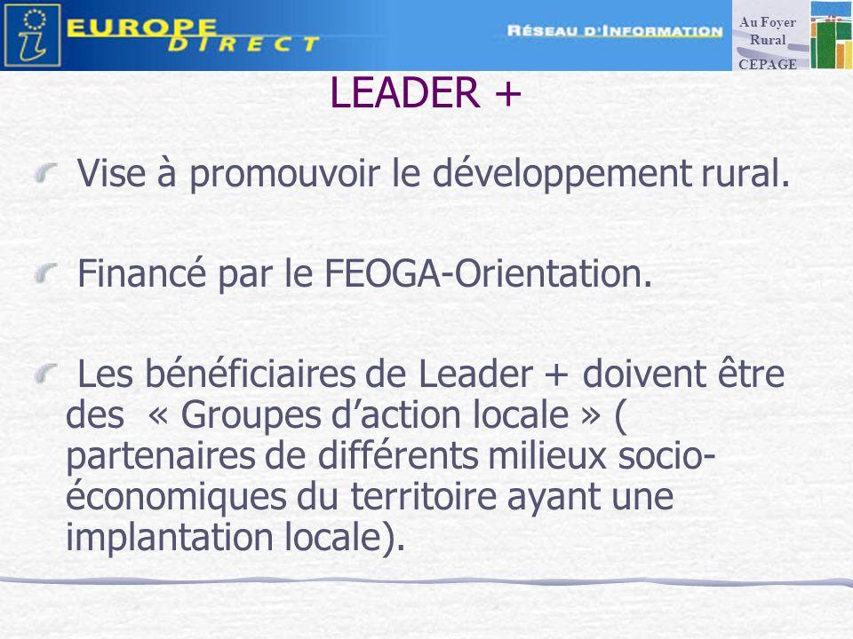 LEADER + Vise à promouvoir le développement rural.