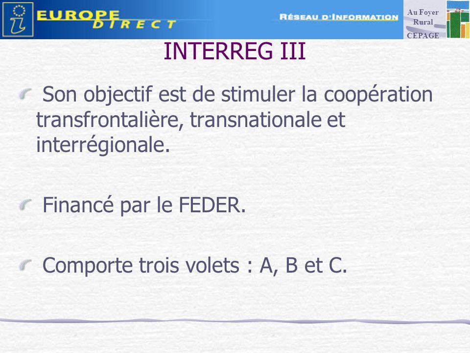 INTERREG III Son objectif est de stimuler la coopération transfrontalière, transnationale et interrégionale.