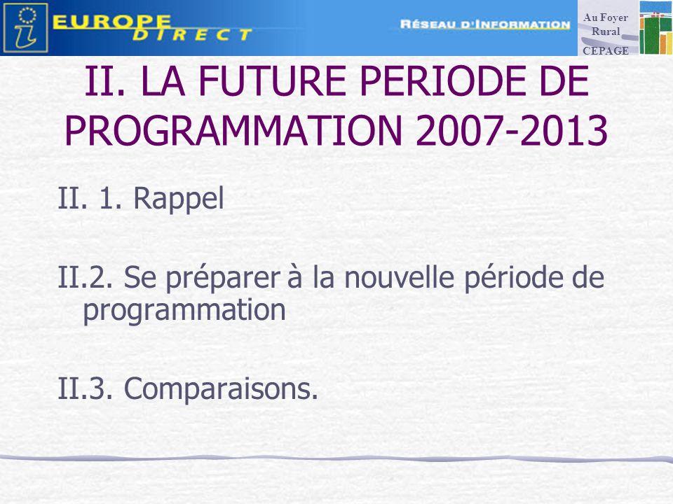 II. LA FUTURE PERIODE DE PROGRAMMATION 2007-2013 II.