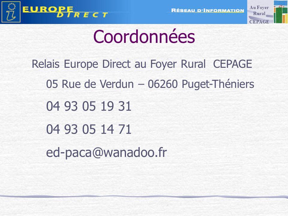 Coordonnées Relais Europe Direct au Foyer Rural CEPAGE 05 Rue de Verdun – 06260 Puget-Théniers 04 93 05 19 31 04 93 05 14 71 ed-paca@wanadoo.fr Au Foyer Rural CEPAGE