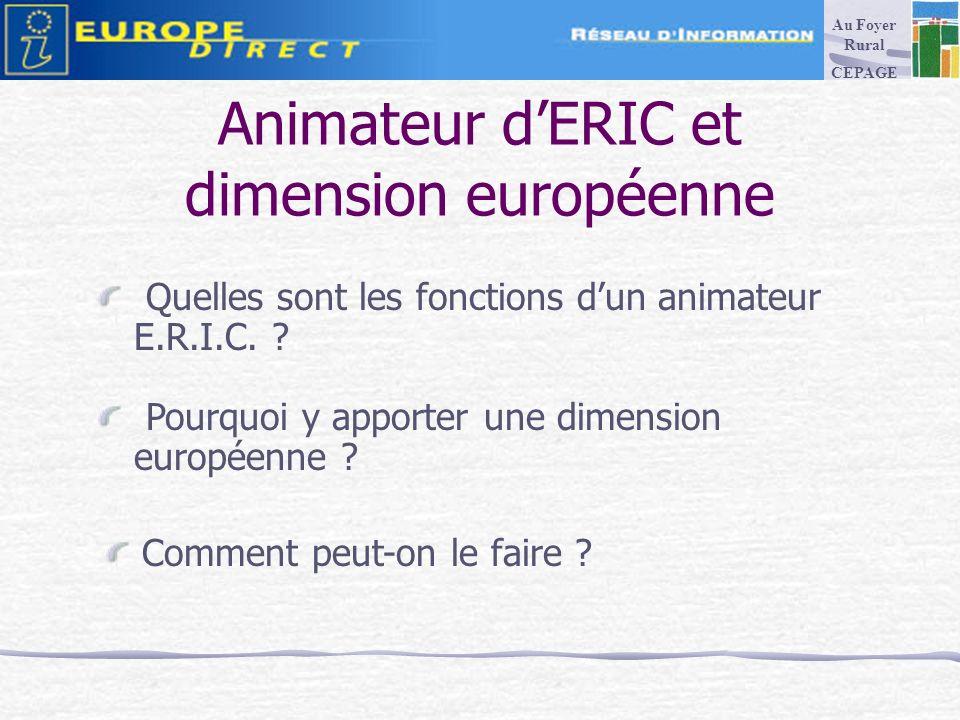 Animateur dERIC et dimension européenne Quelles sont les fonctions dun animateur E.R.I.C.
