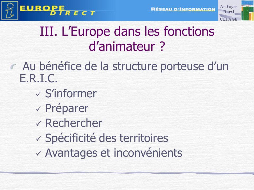 III. LEurope dans les fonctions danimateur . Au bénéfice de la structure porteuse dun E.R.I.C.
