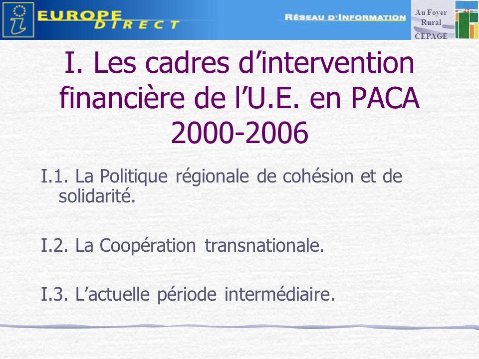 I. Les cadres dintervention financière de lU.E. en PACA 2000-2006 I.1.