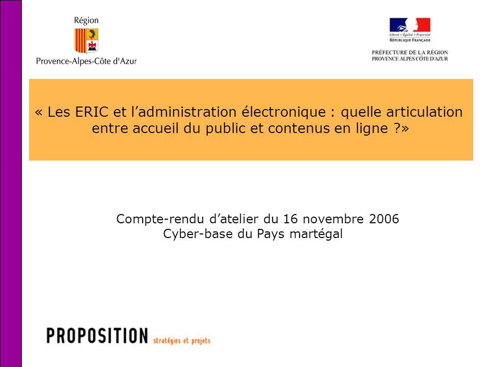 1 « Les ERIC et ladministration électronique : quelle articulation entre accueil du public et contenus en ligne ?» Compte-rendu datelier du 16 novembr