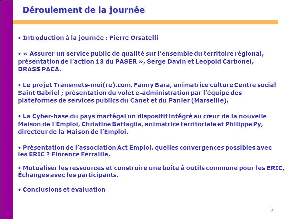 3 Introduction à la journée : Pierre Orsatelli « Assurer un service public de qualité sur lensemble du territoire régional, présentation de laction 13