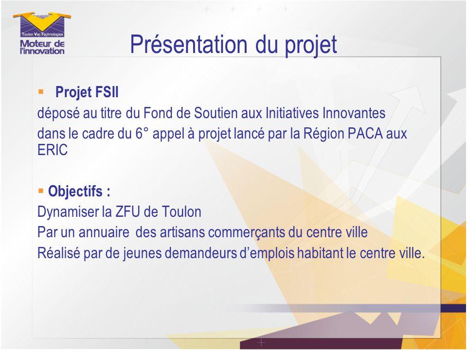 Présentation du projet Projet FSII déposé au titre du Fond de Soutien aux Initiatives Innovantes dans le cadre du 6° appel à projet lancé par la Régio