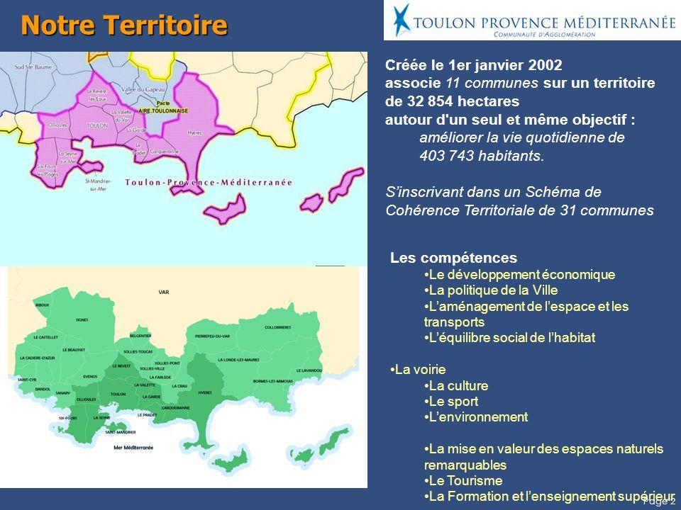Page 2 Notre Territoire Créée le 1er janvier 2002 associe 11 communes sur un territoire de 32 854 hectares autour d un seul et même objectif : améliorer la vie quotidienne de 403 743 habitants.