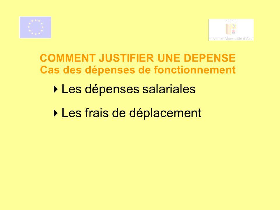 COMMENT JUSTIFIER UNE DEPENSE Cas des dépenses de fonctionnement Les dépenses salariales Les frais de déplacement